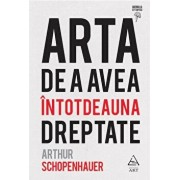 Arta de a avea intotdeauna dreptate/Arthur Schopenhauer