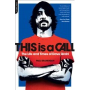 This Is a Call: The Life and Times of Dave Grohl, Paperback