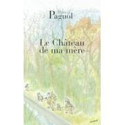 Le Chateau de Ma Mere, Paperback