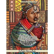 African Art and Designs Adult Color by Numbers Coloring Book: Color by Number Coloring Book for Adults of Africa Inspired Artwork, Designs, Scenes, Wi, Paperback/Zenmaster Coloring Books