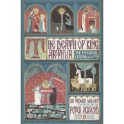 The Death of King Arthur: The Immortal Legend (Penguin Classics Deluxe Edition), Paperback/Peter Ackroyd