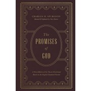 The Promises of God: A New Edition of the Classic Devotional Based on the English Standard Version, Hardcover/Charles H. Spurgeon