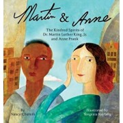 Martin & Anne: The Kindred Spirits of Dr. Martin Luther King Jr. and Anne Frank, Hardcover/Nancy Churnin