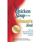 Chicken Soup for the Woman's Soul: Stories to Open the Heart and Rekindle the Spirit of Women, Paperback/Jack Canfield