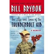 The Life and Times of the Thunderbolt Kid: A Memoir, Paperback
