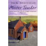 Mister Teacher, Paperback/Jack Sheffield