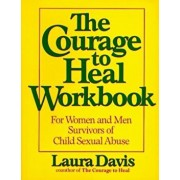 The Courage to Heal Workbook: For Women and Men Survivors of Child Sexual Abuse, Paperback/Laura Davis