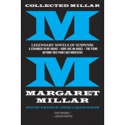 Collected Millar: Legendary Novels of Suspense: A Stranger in My Grave; How Like an Angel; The Fiend; Beyond This Point Are Monsters, Paperback