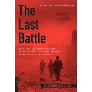 The Last Battle: When U.S. and German Soldiers Joined Forces in the Waning Hours of World War II in Europe, Paperback
