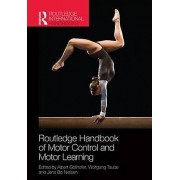 Routledge Handbook of Motor Control and Motor Learning by Albert Go...
