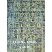 Bibliografia relatiilor literaturii romane cu literaturile straine in periodice (1919-1944), vol III.