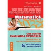 Matematica. Ghid pentru evaluarea nationala. 62 de teste de evaluare dupa modelul MEN