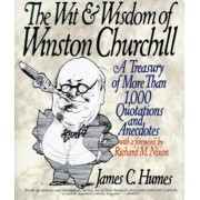 The Wit & Wisdom of Winston Churchill: A Treasury of More Than 1,000 Quotations, Paperback