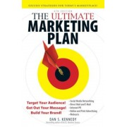The Ultimate Marketing Plan: Target Your Audience! Get Out Your Message! Build Your Brand!, Paperback