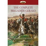 The Complete Brigadier Gerard: with 55 original illustrations by W.B.Wollen, Paperback/Arthur Conan Doyle