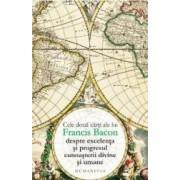 Cele doua carti ale lui Francis Bacon despre excelenta si progresul cunoasterii divine si umane