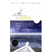 An Anchor for the Soul: Help for the Present, Hope for the Future, Paperback