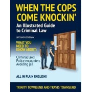 When the Cops Come Knockin': An Illustrated Guide to Criminal Law