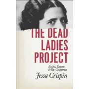 The Dead Ladies Project: Exiles, Expats, and Ex-Countries, Paperback