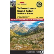 Top Trails: Yellowstone and Grand Teton National Parks: 46 Must-Do Hikes for Everyone, Paperback