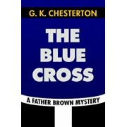 The Blue Cross by G. K. Chesterton: Super Large Print Edition of the Classic Father Brown Mystery Specially Designed for Low Vision Readers, Paperback/Super Large Print