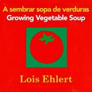 A Sembrar Sopa de Verduras/Growing Vegetable Soup, Hardcover/Lois Ehlert