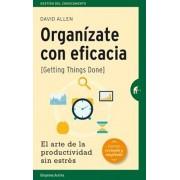 Organizate Con Eficacia: El Arte de la Productividad Sin Estres = Getting Things Done, Paperback