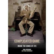 Complicated Game: Inside the Songs of Xtc, Paperback