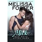 Bad Boys After Dark: Mick, Paperback/Melissa Foster