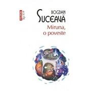 Miruna, o poveste (Top 10+)/Bogdan Suceava