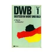 Dwb deutsch in wort und bild band I - Collectif - Livre