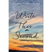Write This Second: A Poetic Memoir, Paperback/Kira Lynne Allen