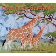 Over in the Grasslands: On an African Savanna, Paperback/Marianne Berkes