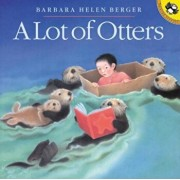 A Lot of Otters, Paperback/Barbara Helen Berger