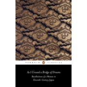 As I Crossed a Bridge of Dreams - Recollections of a Woman in Eleventh-century Japan (Sugawara no Takasue no Musume)(Paperback) (9780140442823)