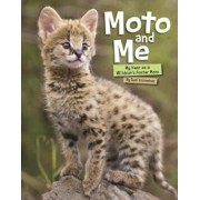 Moto and Me: My Year as a Wildcat's Foster Mom, Hardcover/Suzi Eszterhas