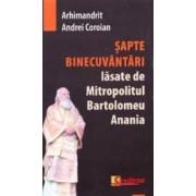 Sapte Binecuvantari lasate de Mitropolitul Bartolomeu Anania - Andrei Coroian