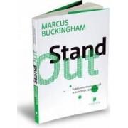 Stand out. Evaluarea revolutionara a punctelor tale forte - Marcus Buckingham