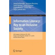 Information Literacy: Key to an Inclusive Society: 4th European Conference, Ecil 2016, Prague, Czech Republic, October 10-13, 2016, Revised Selected P