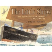 The Little Ships: The Heroic Rescue at Dunkirk in World War II, Paperback