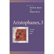 Aristophanes, 3: The Suits, Clouds, Birds, Paperback/David R. Slavitt