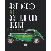 Art Deco and British Car Design: The Airline Cars of the 1930s, Paperback/Barrie Down