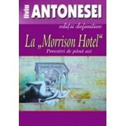 La Morrison Hotel. Povestiri de pana azi/Liviu Antonesei