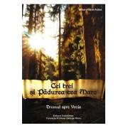 Cei trei si Padurea cea Mare. Drumul spre Vozia (vol. 1)