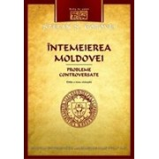 Întemeierea Moldovei. Probleme controversate, ed. a II-a