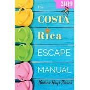 The Costa Rica Escape Manual 2019, Paperback/Nadine Hays Pisani