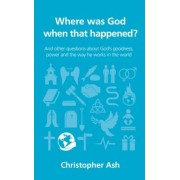 Where Was God When That Happened?, Paperback