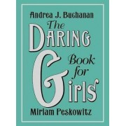 The Daring Book for Girls by Andrea J Buchanan