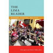 The Lima Reader: History, Culture, Politics, Paperback