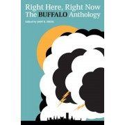 Right Here, Right Now: The Buffalo Anthology, Paperback